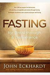 Fasting for Breakthrough and Deliverance Paperback