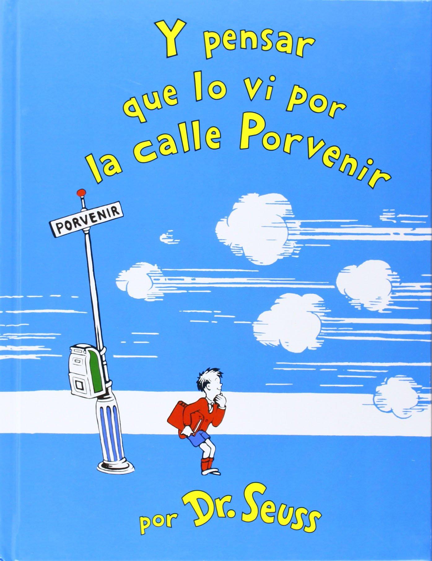 Y pensar que lo vi por la calle Porvenir (Spanish Edition): Dr Seuss,  Lectorum Publications: 9781933032078: Amazon.com: Books