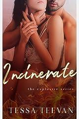 Incinerate (Explosive, #2) Kindle Edition