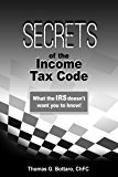 Secrets of the Income Tax Code: What IRS Does Not Want You to Know!