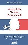 Wortschatz für gutes Französisch: Wörter, Ausdrücke und  Wendungen für aktuelle Kommunikation und Smalltalk
