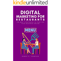 DIGITAL MARKETING FOR RESTAURANTS: The best marketing strategies to position your business online (English Edition)