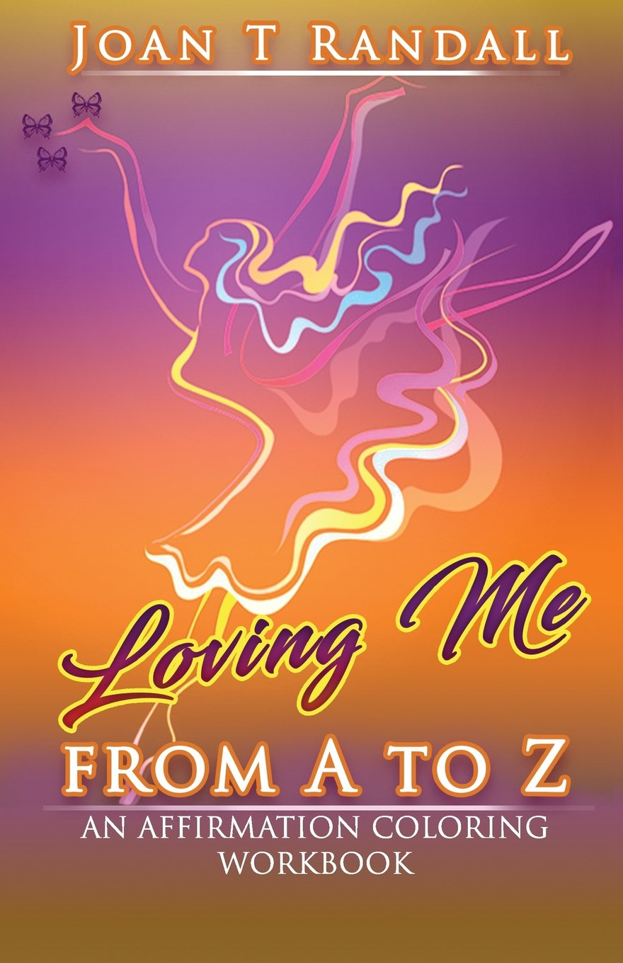 Loving Me From A to Z: An Affirmation Coloring Workbook