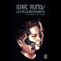 Le cycle des robots (Tome 2) - Un défilé de robots