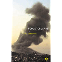 Fools' Crusade: Yugoslavia, NATO and Western Delusions (Yugoslavia, NATO and Western Illusions)