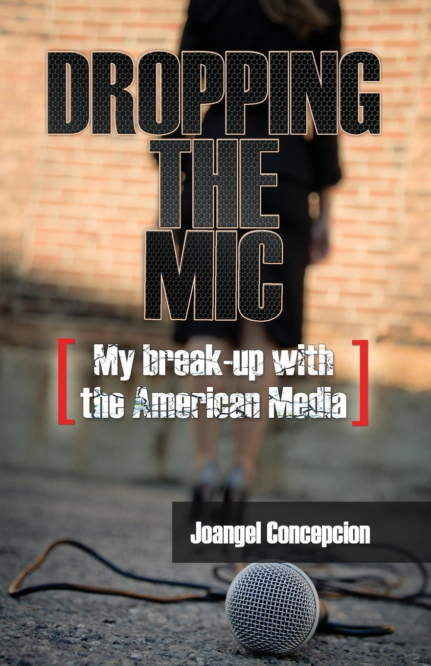 Read Online Dropping the Mic: My Break-Up with the American Media pdf epub