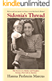 Sidonia's Thread: The Secrets of a Mother and Daughter Sewing a New Life in America