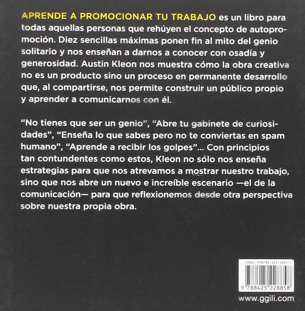 Aprende a promocionar tu trabajo: Amazon.es: Austin Kleon: Libros