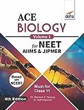 ACE Biology for NEET, AIIMS & JIPMER (Class 11) - Vol. 1