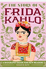 The Story of Frida Kahlo: A Biography Book for New Readers Paperback