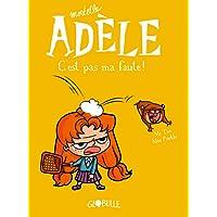Mortelle Adèle. C'est pas ma faute (T3)