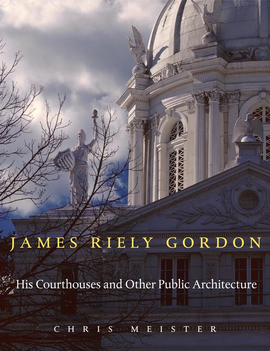 Download James Riely Gordon: His Courthouses and Other Public Architecture pdf epub