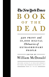 The New York Times Book of the Dead: Obituaries of Extraordinary People