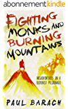 Fighting Monks and Burning Mountains: Misadventures on a Buddhist Pilgrimage (English Edition)
