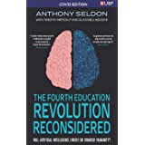 The Fourth Education Revolution: Will Artificial Intelligence Liberate or Infantilise Humanity