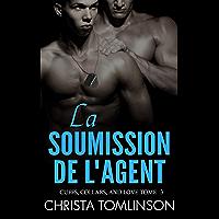 La soumission de l'agent: Cuffs, Collars, and love #3