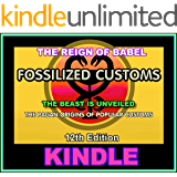 Fossilized Customs 12th Edition: The Pagan Origins Of Popular Customs - Unveiling The Beast