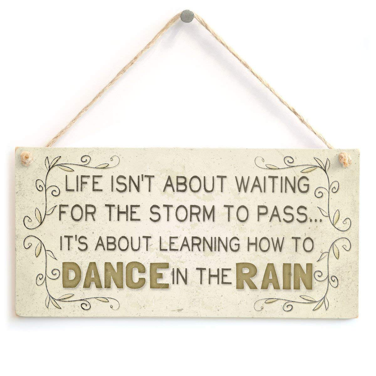 Life Isn't About Waiting for The Storm to Pass. It's About Learning How to Dance in The rain - Beautiful Motivational Life Saying Home Accessory Gift Sign by SZBOYU