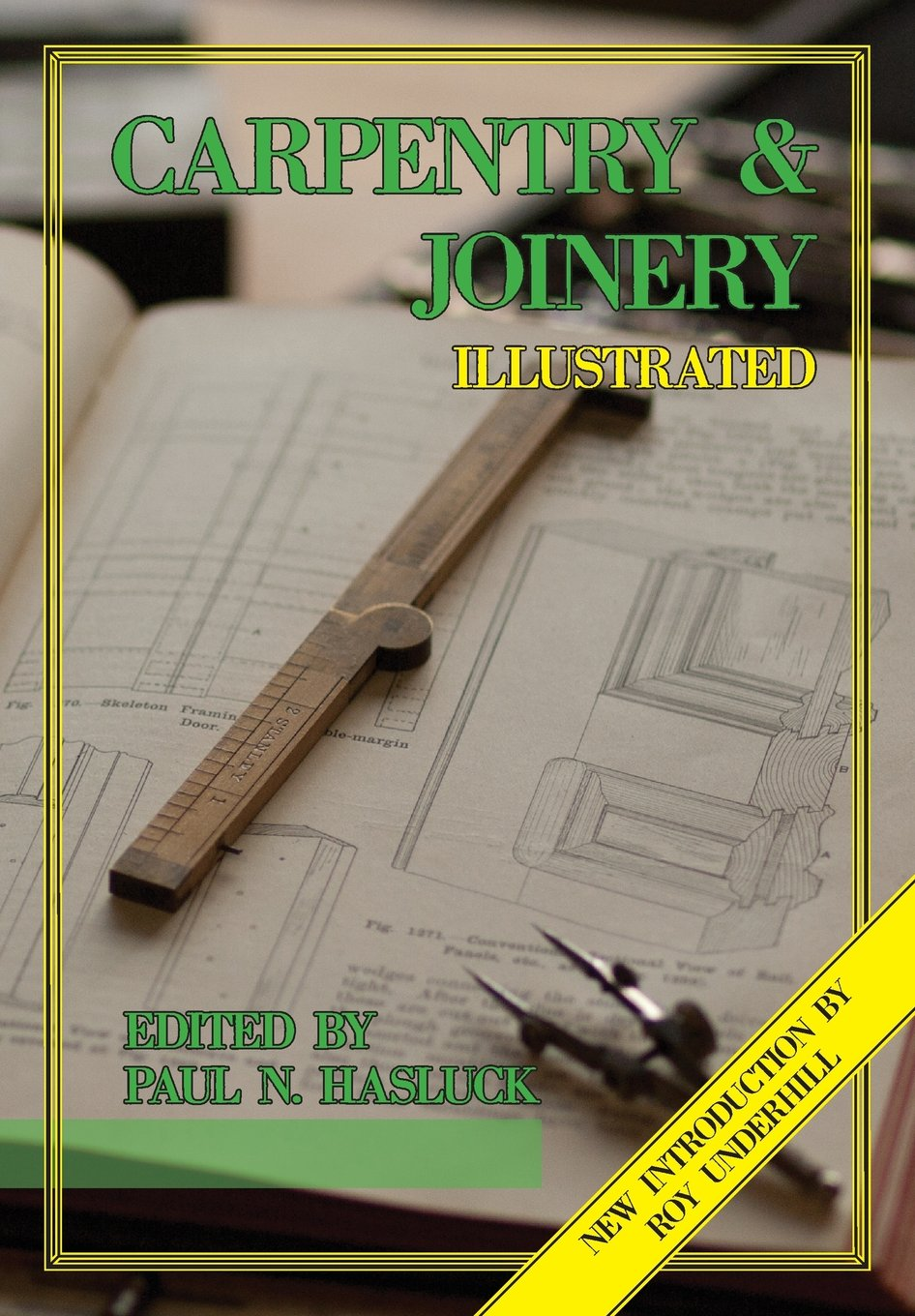 Carpentry and Joinery Illustrated: Amazon.co.uk: Paul N Hasluck, Roy  Underhill: 9780982863206: Books