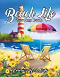 Beach Life Coloring Book: An Adult Coloring Book Featuring Fun and Relaxing Beach Vacation Scenes, Peaceful Ocean…