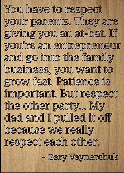 Amazoncom You Have To Respect Your Parents They Quote By