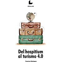 Del hospitium al turismo 4.0 (Spanish Edition)