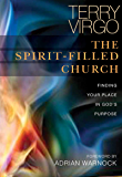 The Spirit-Filled Church: Finding Your Place in God's Purpose