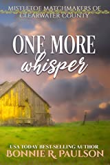 One More Whisper: a sweet western romance (Mistletoe Matchmakers of Clearwater County Book 8) Kindle Edition
