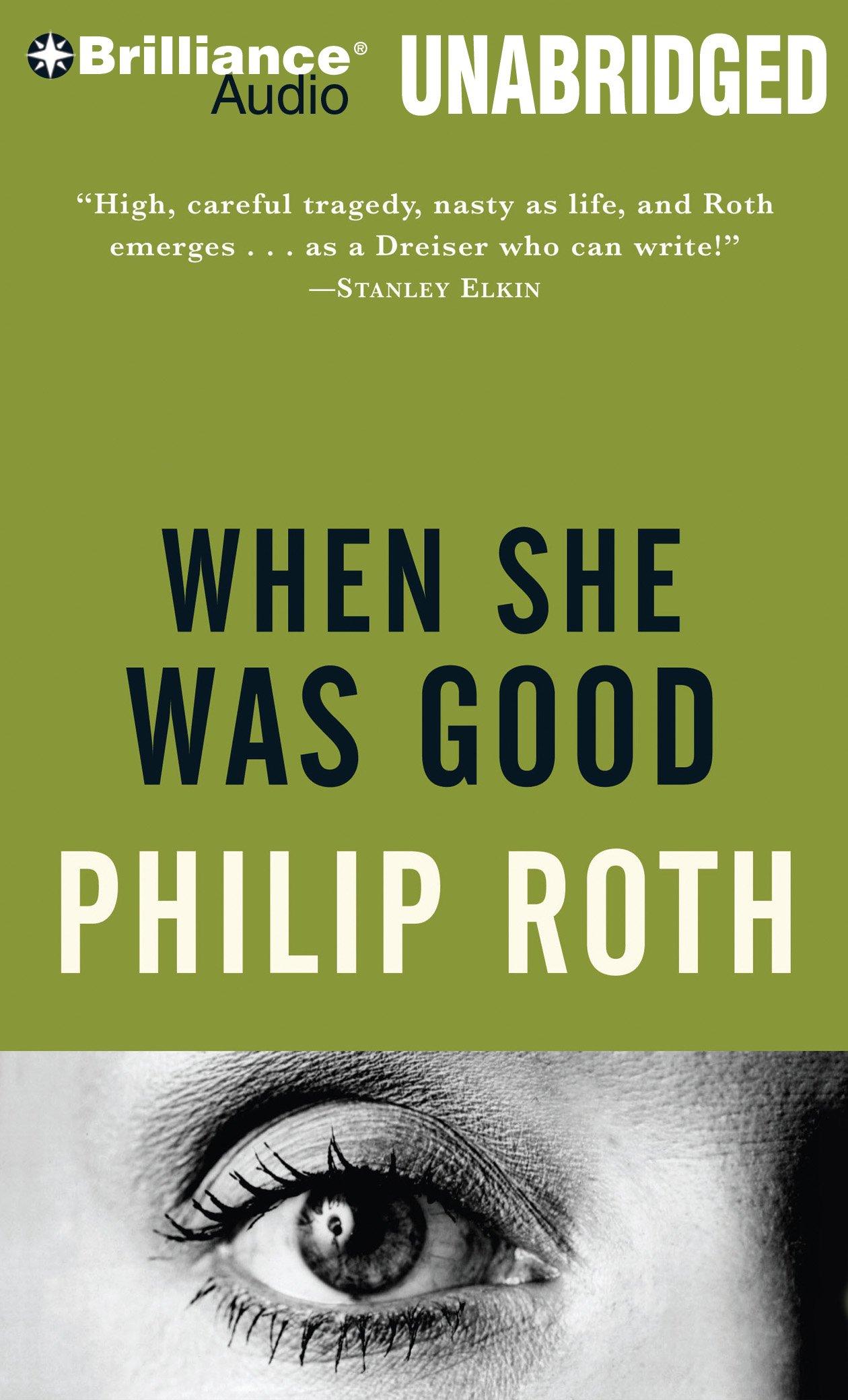 When She Was Good: Philip Roth, Tanya Eby: 9781455847839: Amazon: Books
