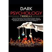 Dark Psychology: 7 in 1: The Art of Persuasion, How to influence people, Hypnosis Techniques, NLP secrets, Analyze Body language, Gaslighting, Manipulation Subliminal, and Emotional Intelligence 2.0