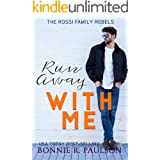 Run Away With Me: A Bad Boy Sweet Romance (The Rossi Family Rebels Book 3)