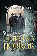The Hackney Horror: A Weird Sherlock Holmes Adventure Paperback