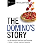 The Domino's Story: How the Innovative Pizza Giant Used Technology to Deliver a Customer Experience Revolution (The…