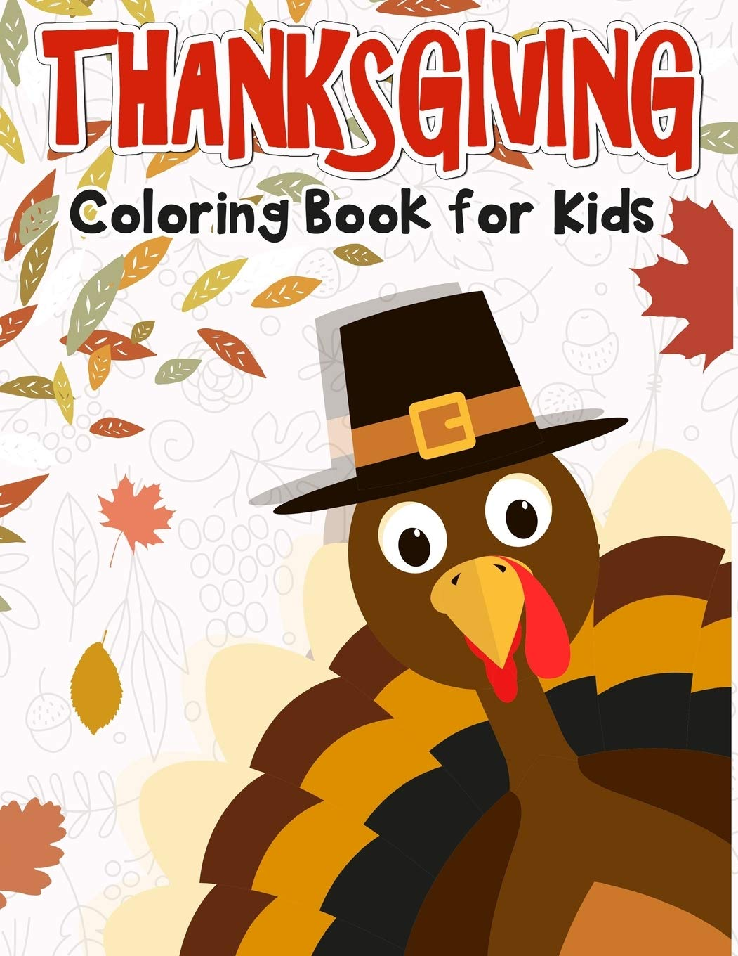 - Thanksgiving Coloring Book For Kids: 50 Thanksgiving Coloring