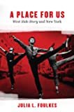 """A Place for Us: """"West Side Story"""" and New York"""