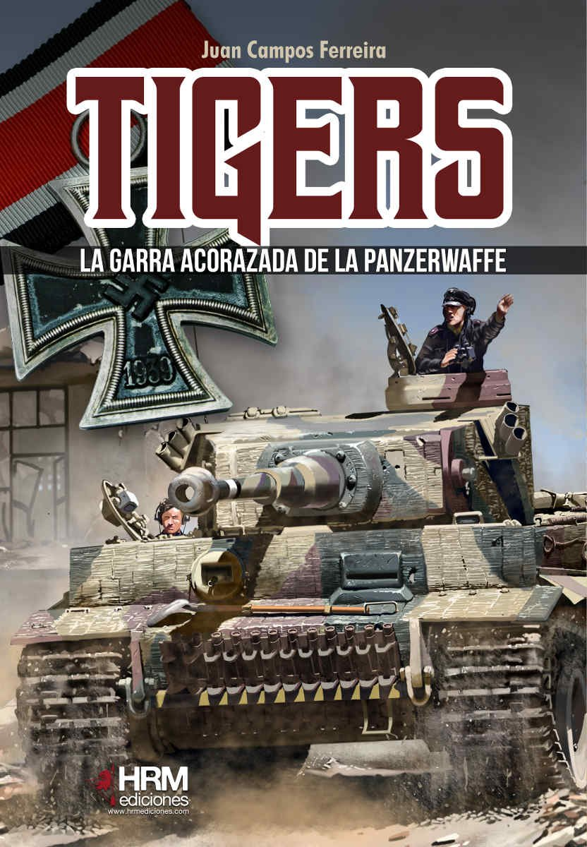 Tigers: La garra acorazada de la Panzerwaffe