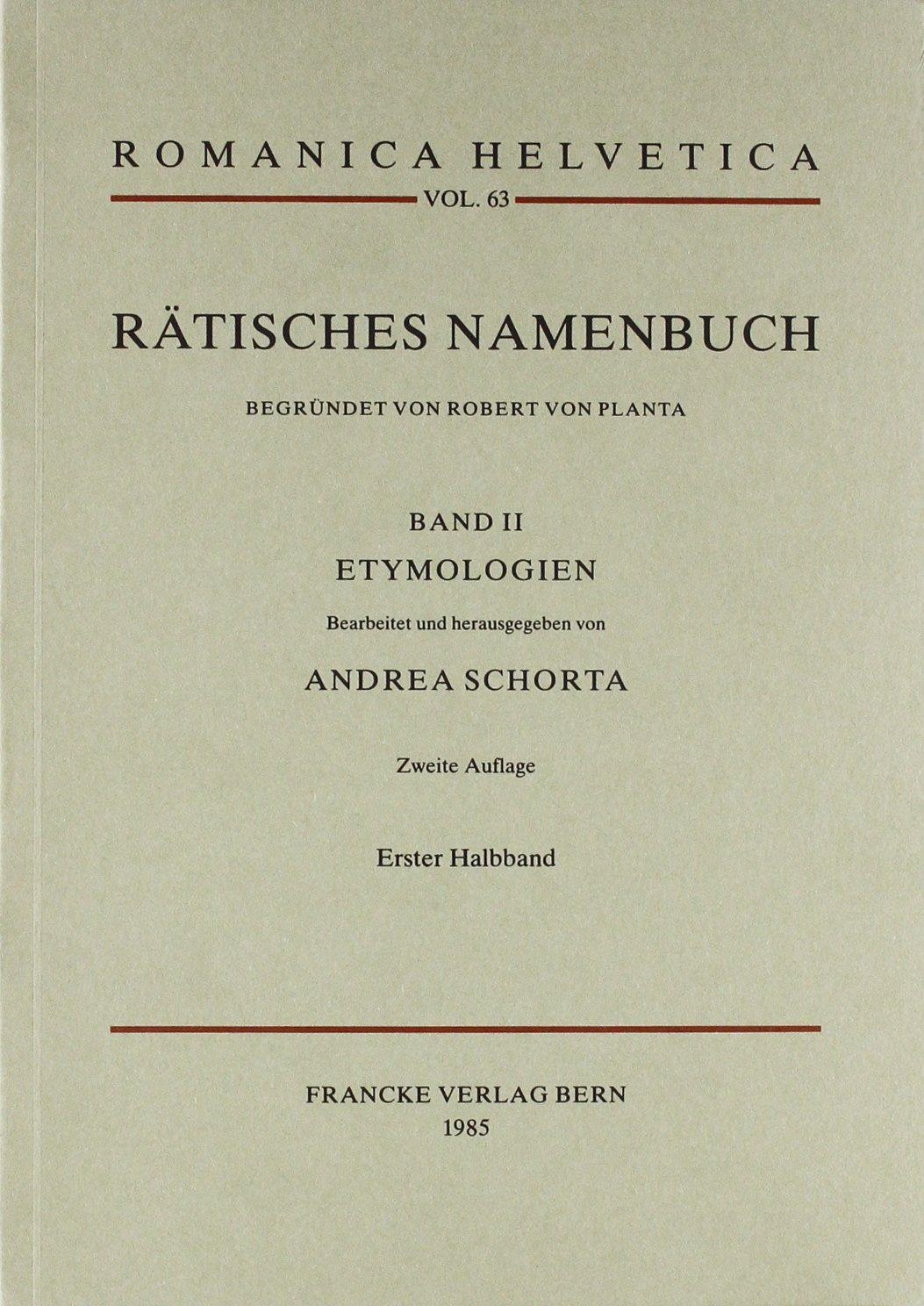 Rätisches Namenbuch: Rätisches Namenbuch. Bd II, 2 Halbbde. Etymologien: Bd II, 2 Halbbde
