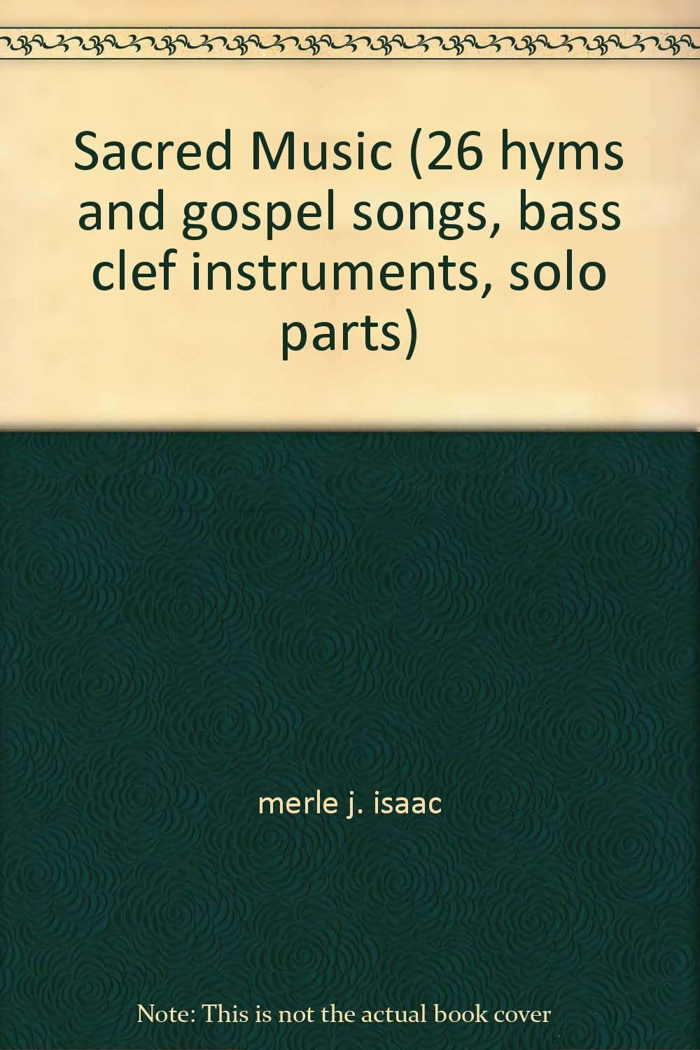 Sacred Music (26 hyms and gospel songs, bass clef instruments, solo