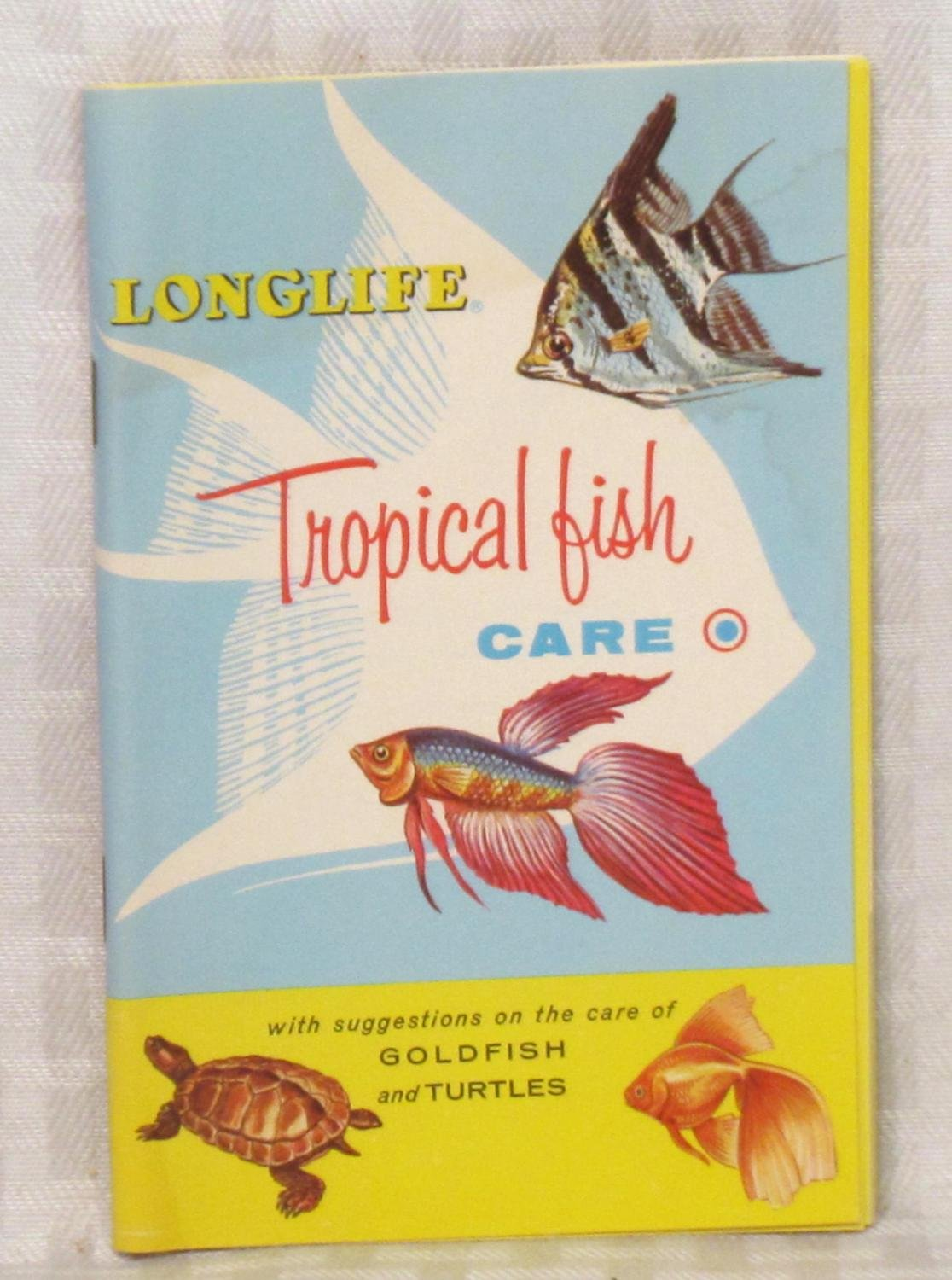 Tropical Fish Care - with suggestions on the care of Goldfish and Turtles