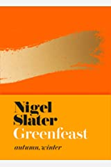 Greenfeast: Autumn, Winter (Cloth-covered, flexible binding): From the Bestselling Author of Eat: The Little Book of Fast Food Hardcover