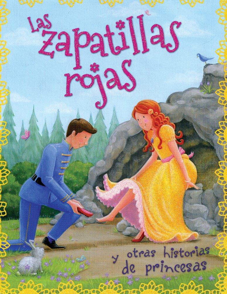 HISTORIAS DE PRINCESAS: LAS ZAPATILLAS ROJAS (Spanish) Paperback – 2014