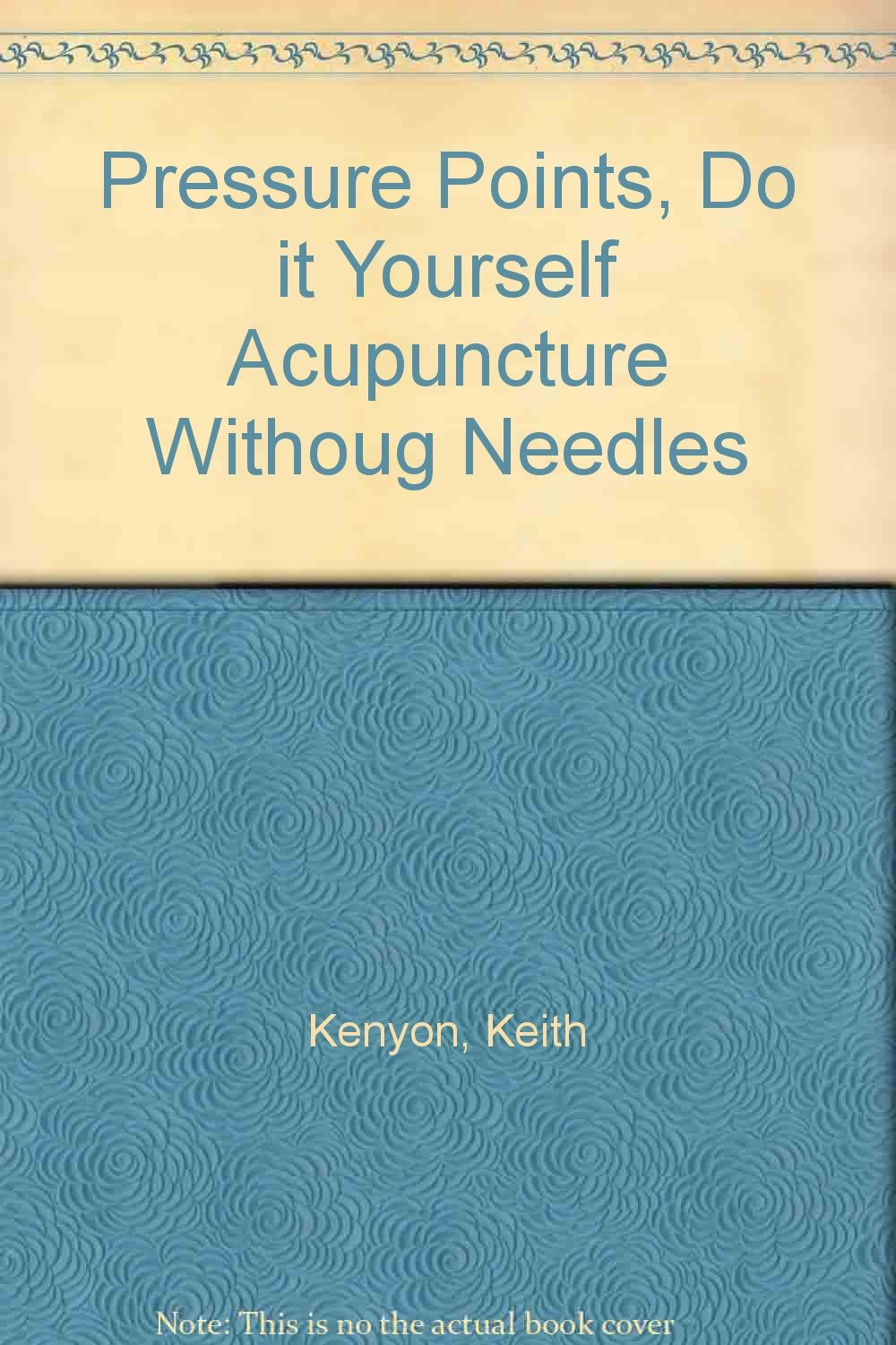 Pressure points do it yourself acupuncture withoug needles keith pressure points do it yourself acupuncture withoug needles keith kenyon drawings by paul winchell amazon books solutioingenieria Choice Image