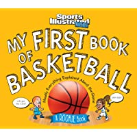 My First Book of Basketball: A Rookie Book (A Sports Illustrated Kids Book) (Sports Illustrated Kids Rookie Books)