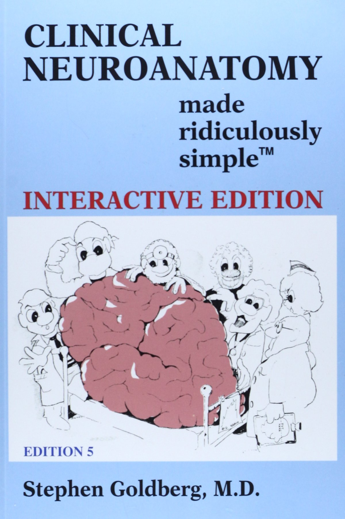 Clinical Neuroanatomy Made Ridiculously Simple: Interactive Edition ...