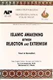 Islamic Awakening: Between Rejection and Extremism (Issues of Islamic Thought)
