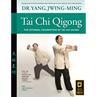 Tai Chi Qigong: The Internal Foundation of Tai Chi Chuan (YMAA Tai Chi Book 1) (English Edition)
