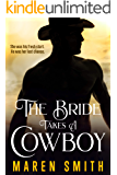 The Bride Takes A Cowboy: A Historical Western Romance