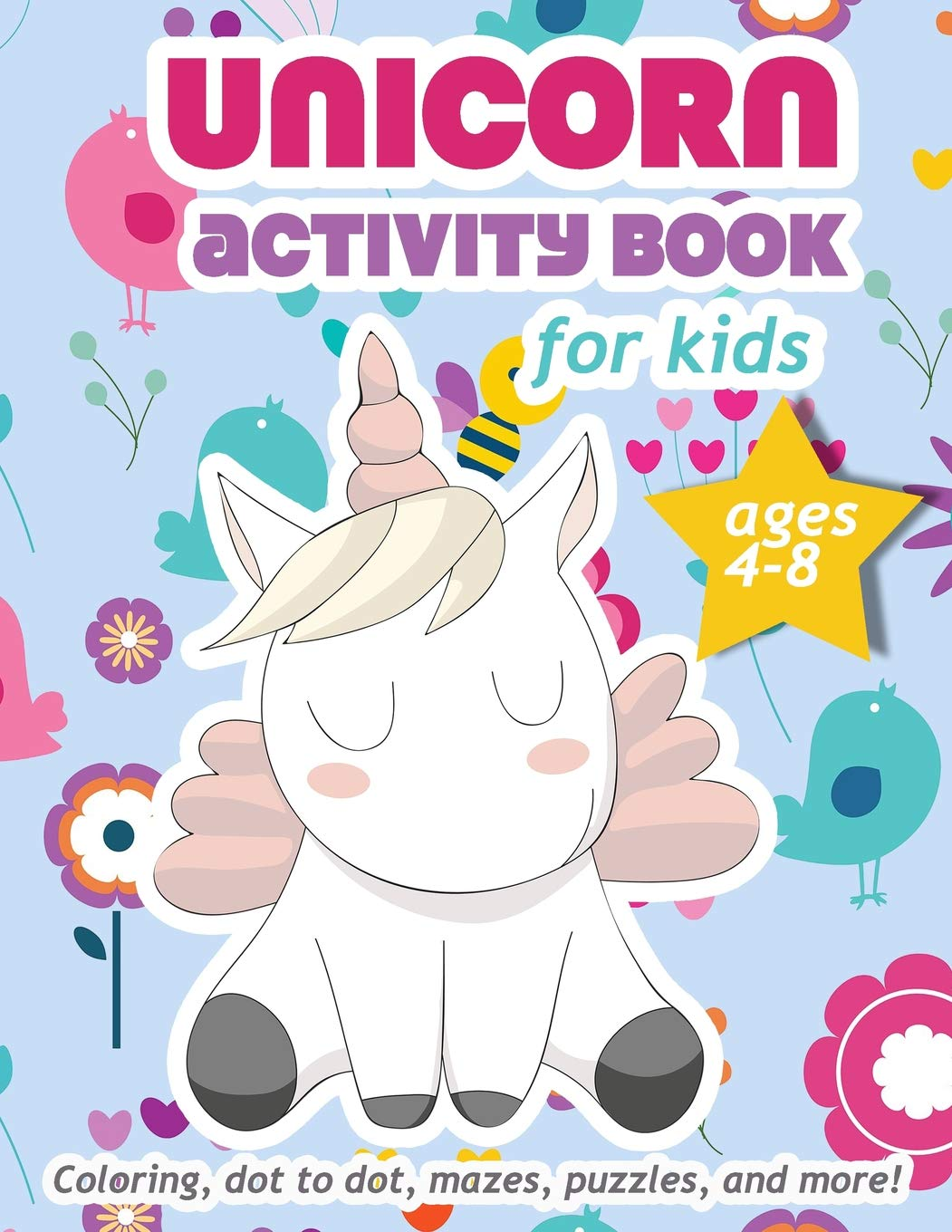 Unicorn Activity Book For Kids Ages 4 8 100 Pages Of Fun Educational Activities For Kids 8 5 X 11 Inches Creative Journals Zone365 Creative Journals Zone365 9781095729946 Amazon Com Books