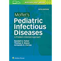 Moffet's Pediatric Infectious Diseases: A Problem-Oriented Approach