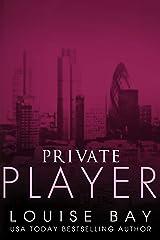 Private Player: A Billionaire Romance Kindle Edition